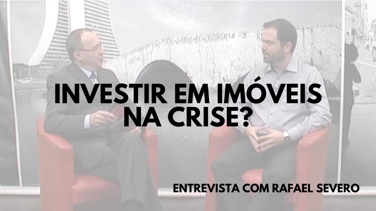 , [Entrevista] Como Investir em Imóveis em tempo de crise?