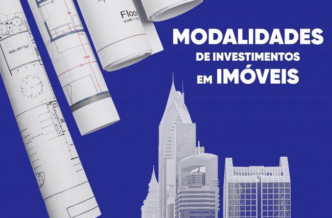 Modalidades Investimentos, Modalidades de Investimentos em Imóveis