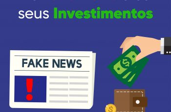 As Fake News e os Investimentos