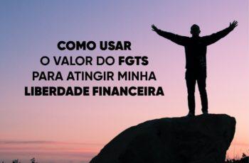 FGTS para liberdade financeira